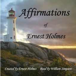 Affirmations of Ernest Holmes